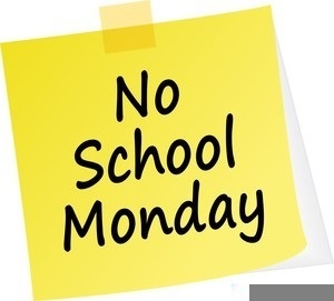 No School Monday- Martin Luther King Jr. Day